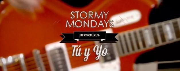 Nuevo vídeo de Stormy Mondays: Tú y yo